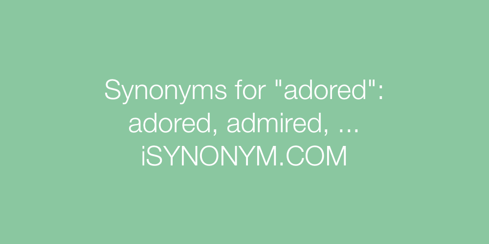 Synonyms adored
