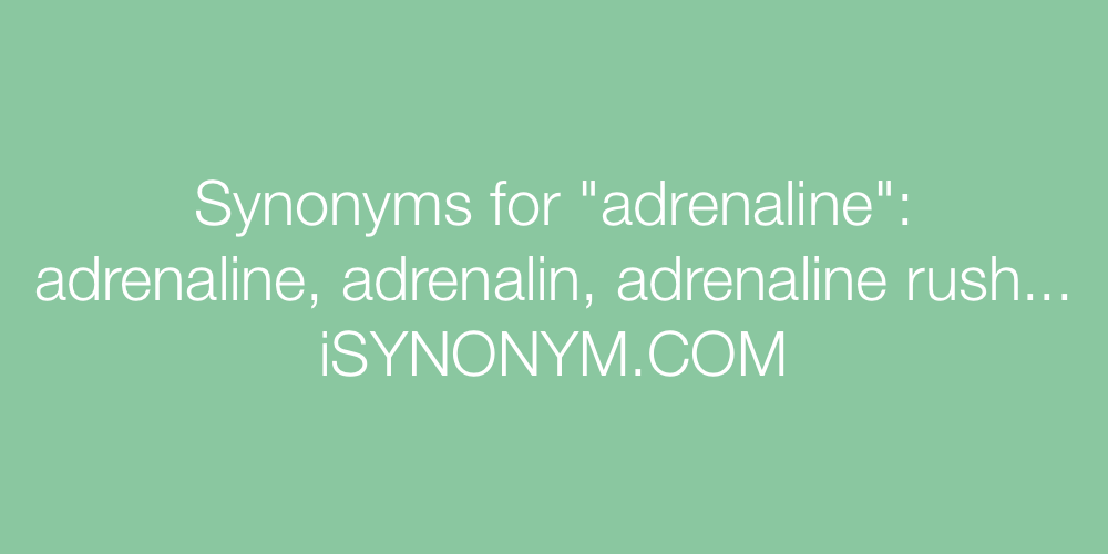 Synonyms adrenaline