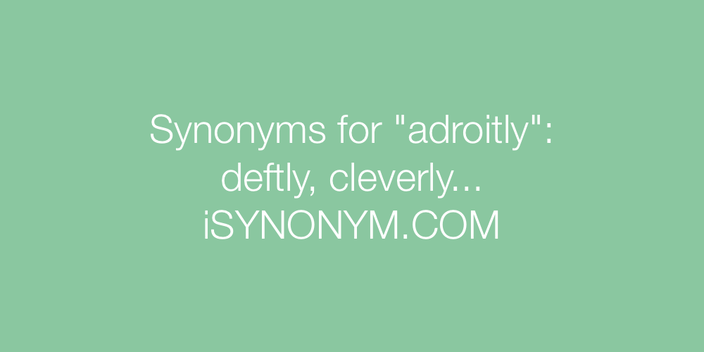 Synonyms adroitly