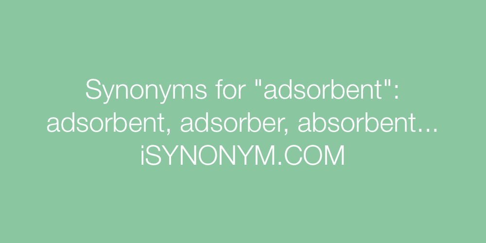 Synonyms adsorbent