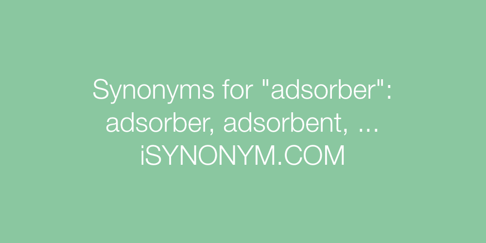 Synonyms adsorber