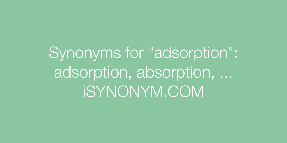 Synonyms adsorption