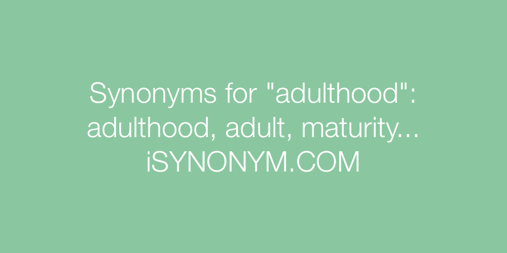 Synonyms adulthood