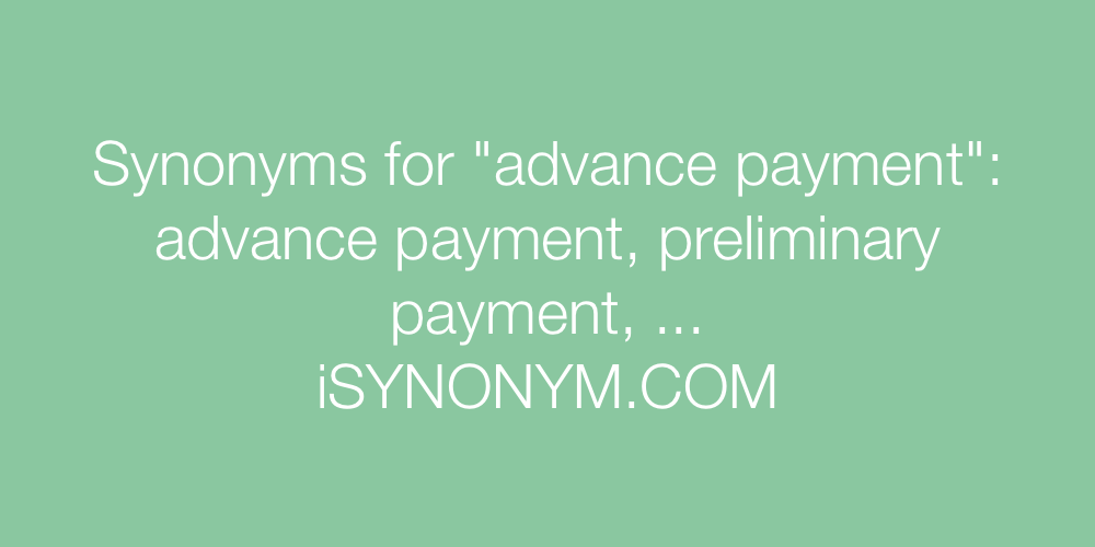Synonyms advance payment