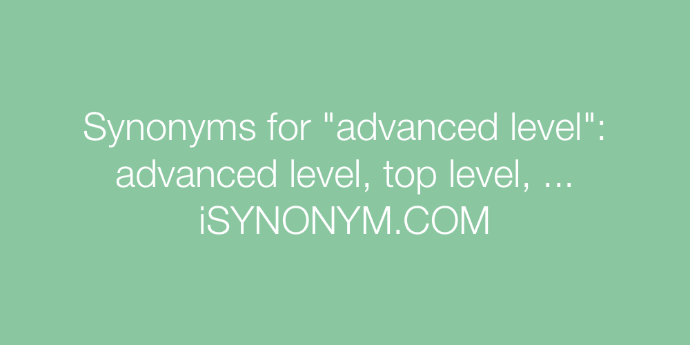 Synonyms advanced level