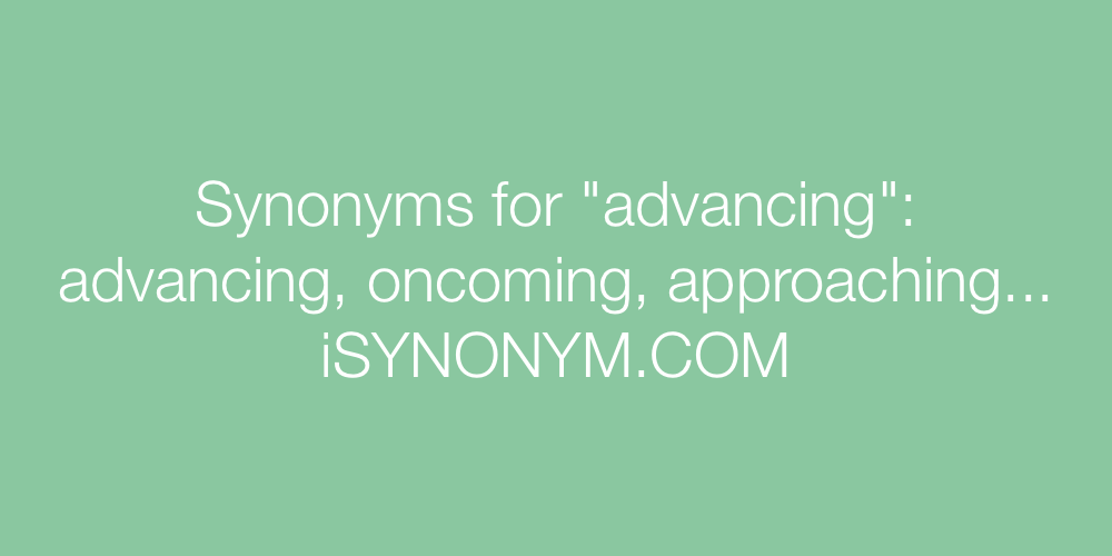 Synonyms advancing