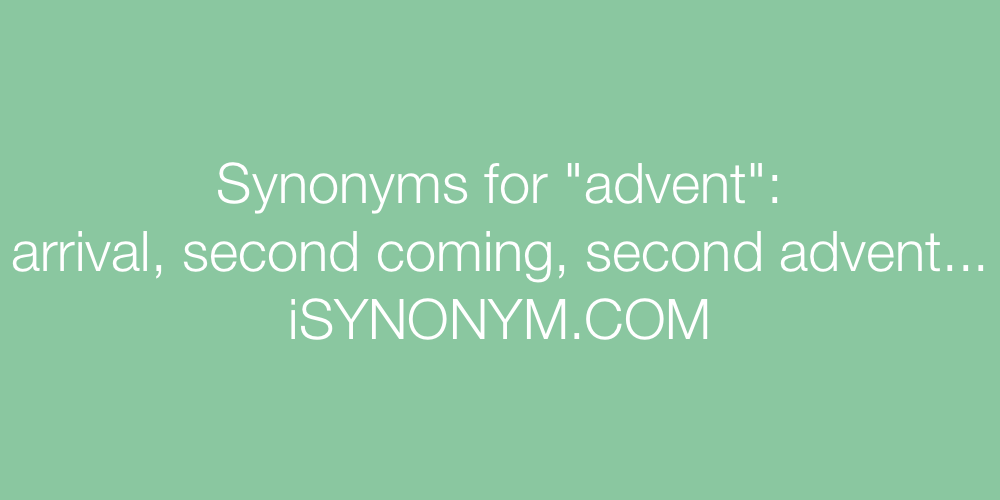 Synonyms advent