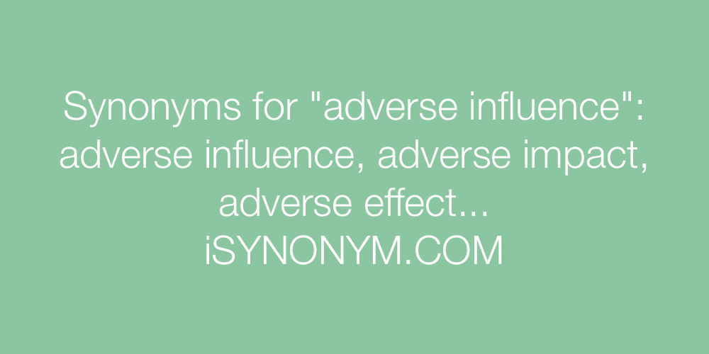 Synonyms adverse influence
