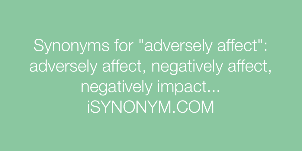 Synonyms adversely affect