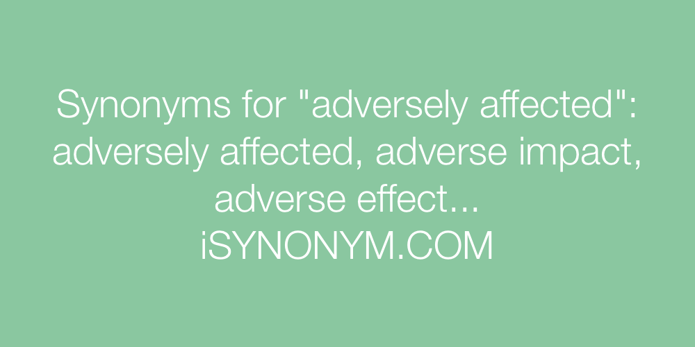 Synonyms adversely affected