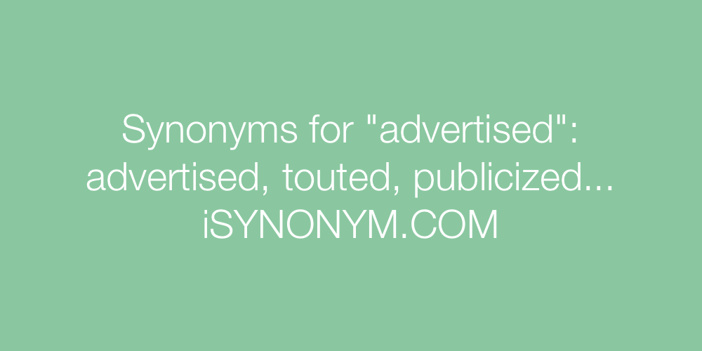 Synonyms advertised