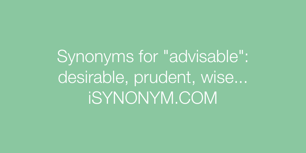 Synonyms advisable
