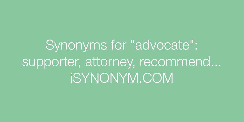 Synonyms advocate