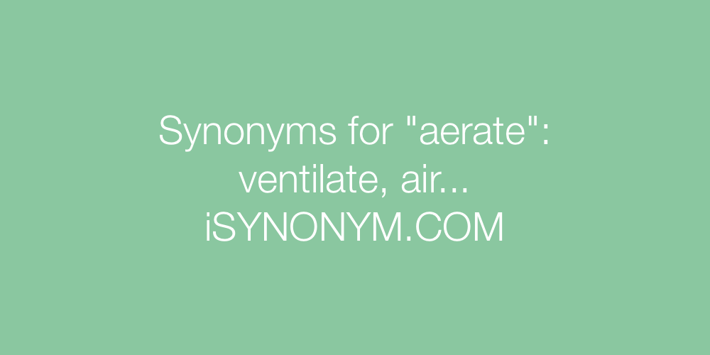 Synonyms aerate