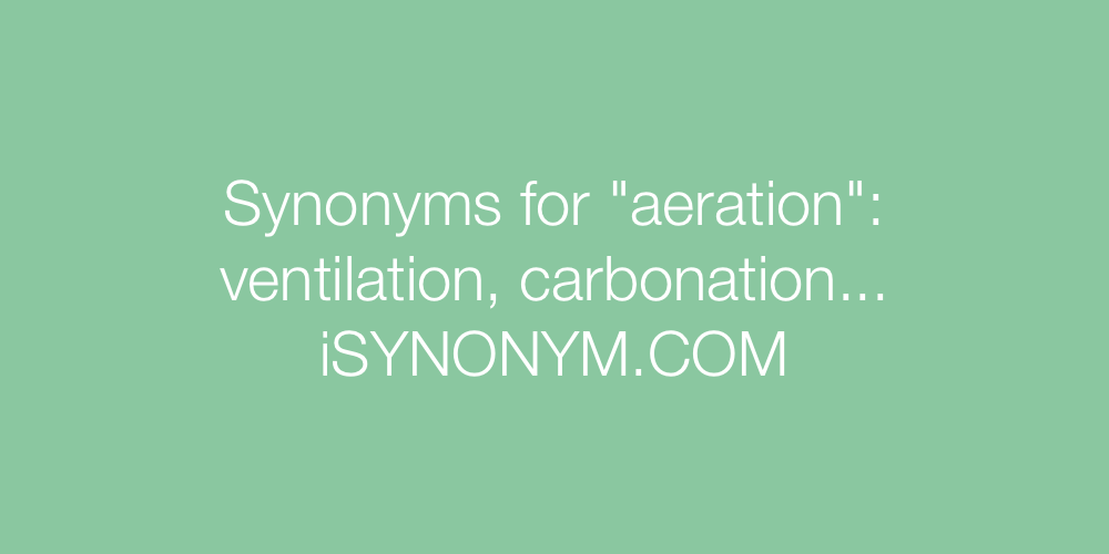 Synonyms aeration