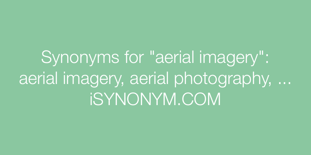 Synonyms aerial imagery