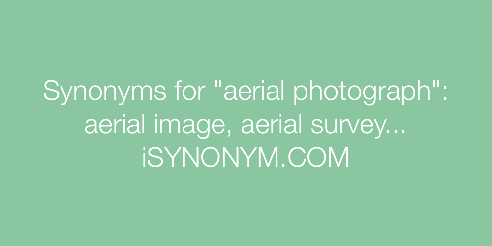 Synonyms aerial photograph
