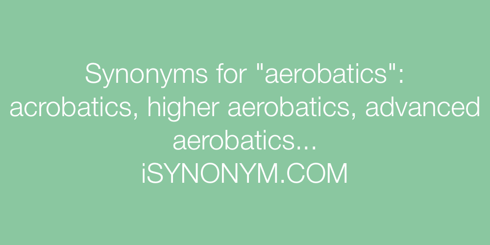 Synonyms aerobatics