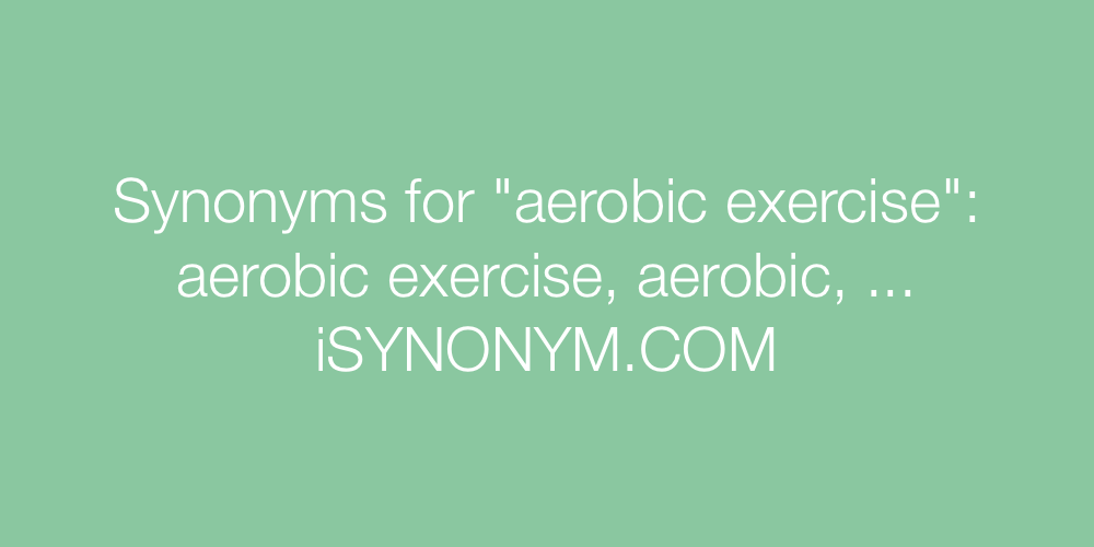 Synonyms aerobic exercise