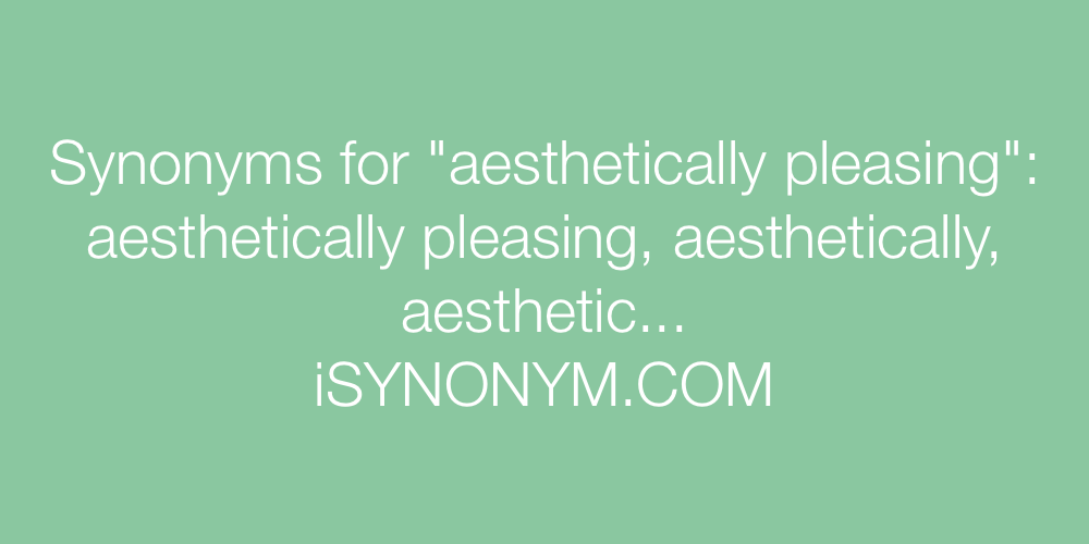 Synonyms aesthetically pleasing