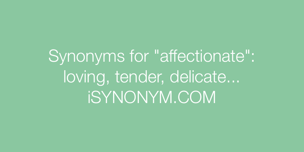 Synonyms affectionate
