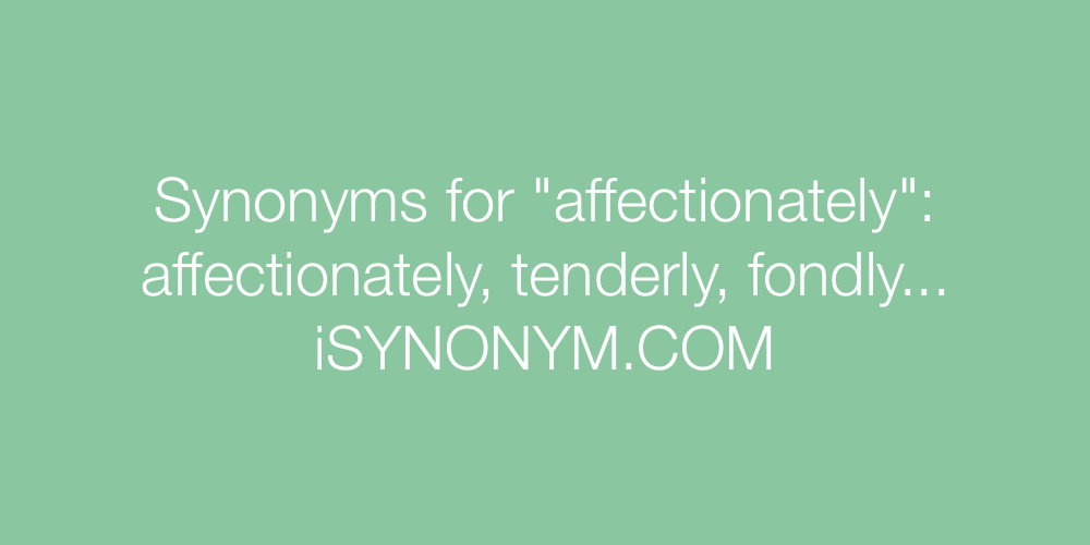 Synonyms affectionately