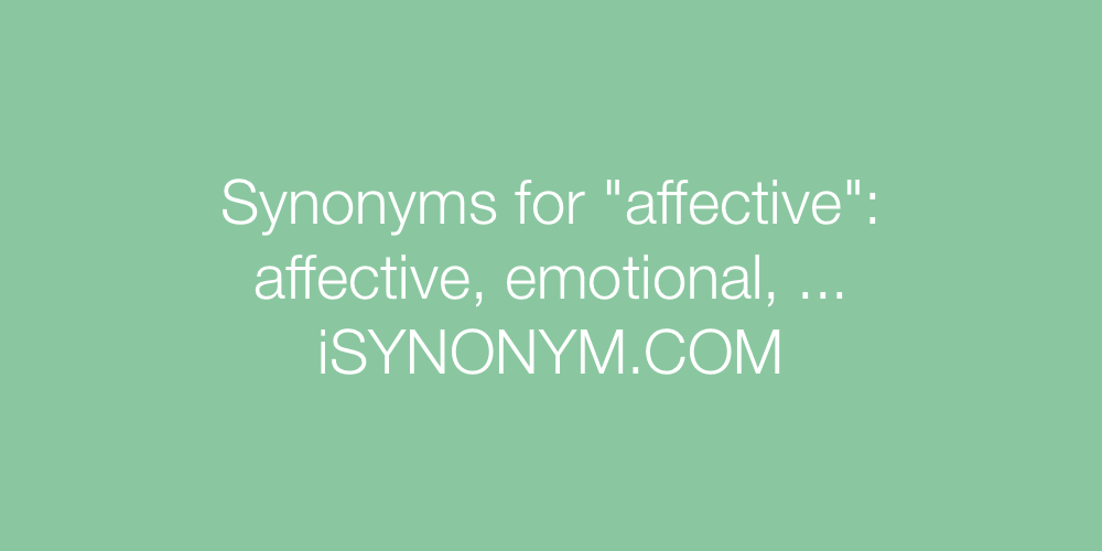 Synonyms affective