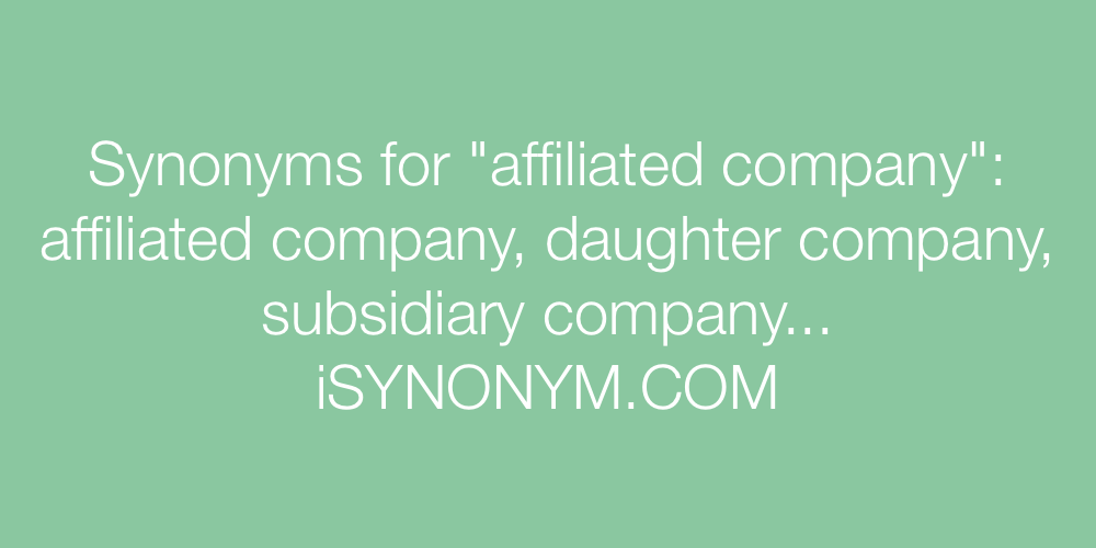 Synonyms affiliated company