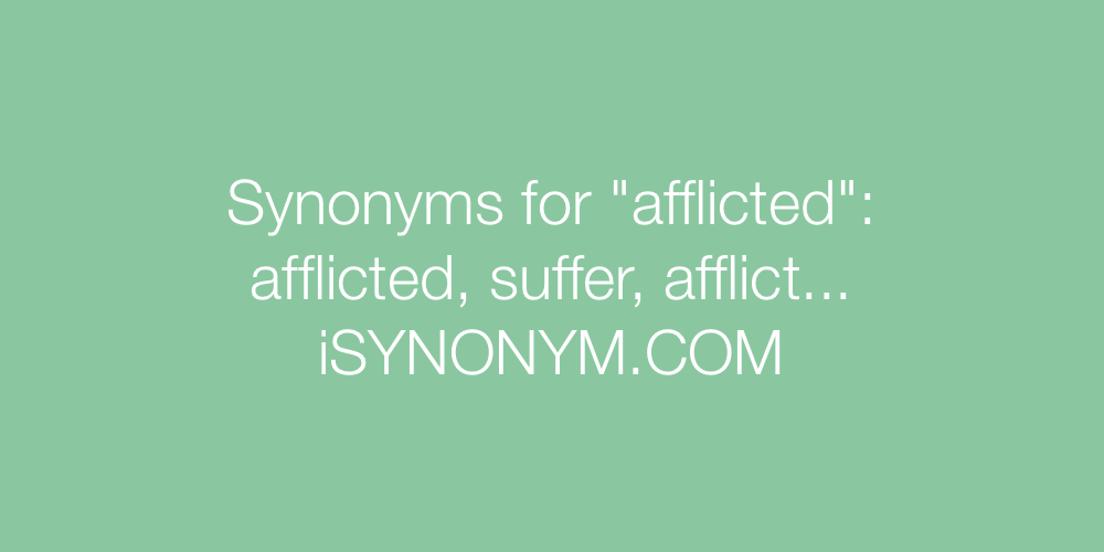 Synonyms afflicted
