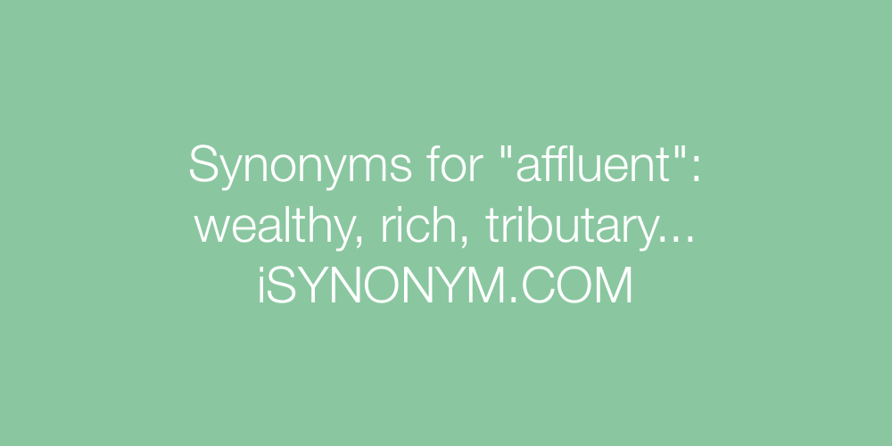 Synonyms affluent