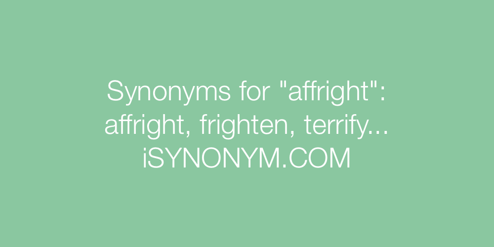 Synonyms affright