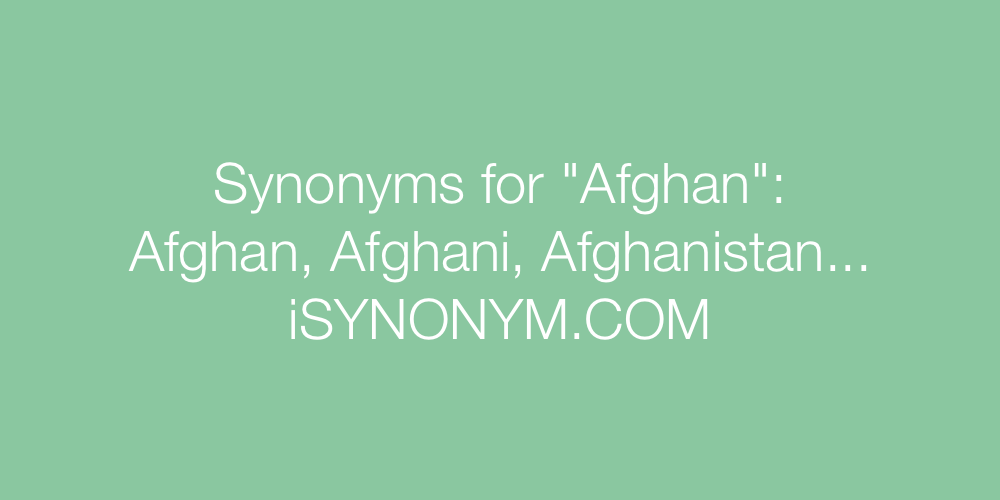Synonyms Afghan