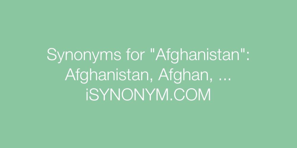 Synonyms Afghanistan