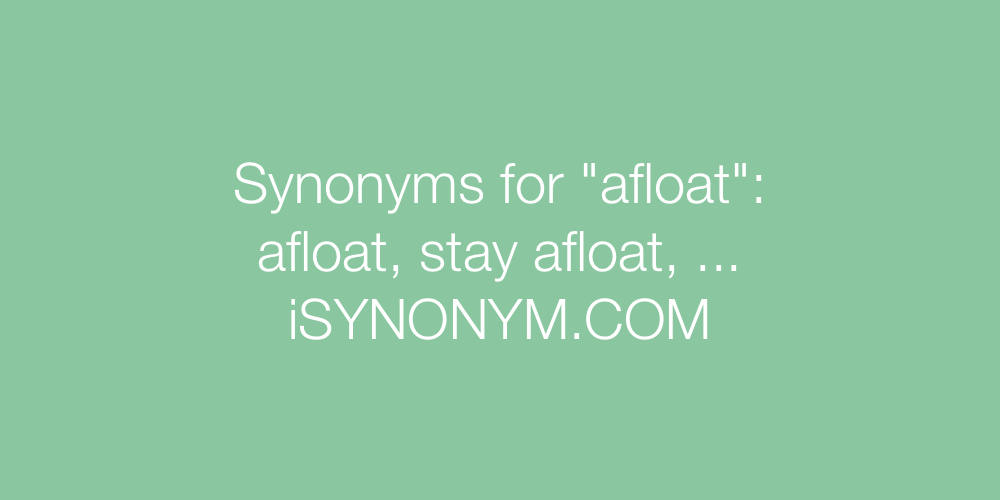 Synonyms afloat