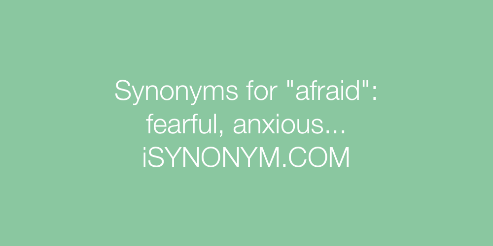 Synonyms afraid