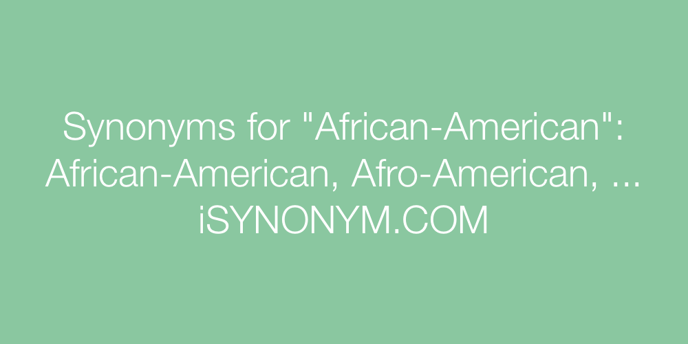 Synonyms African-American