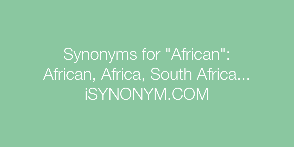 Synonyms African