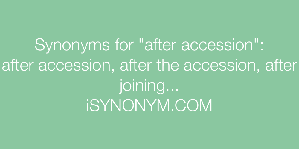 Synonyms after accession