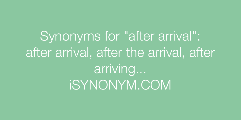 Synonyms after arrival