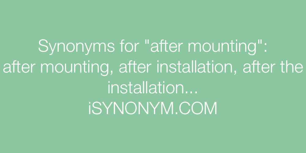 Synonyms after mounting