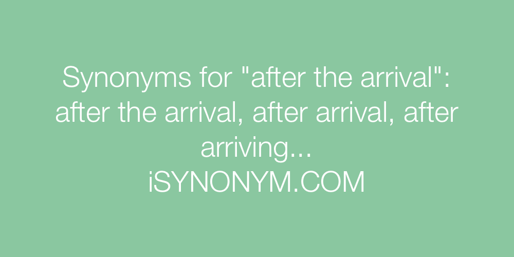 Synonyms after the arrival