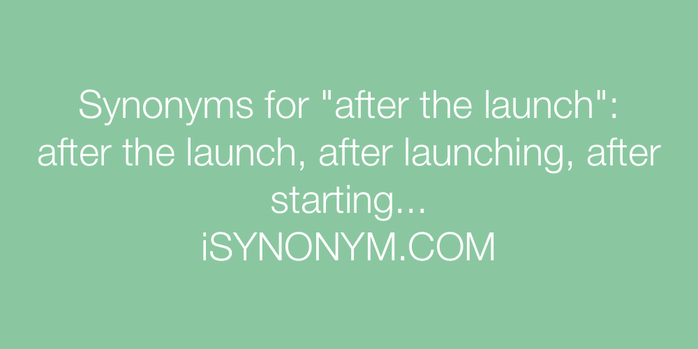 Synonyms after the launch