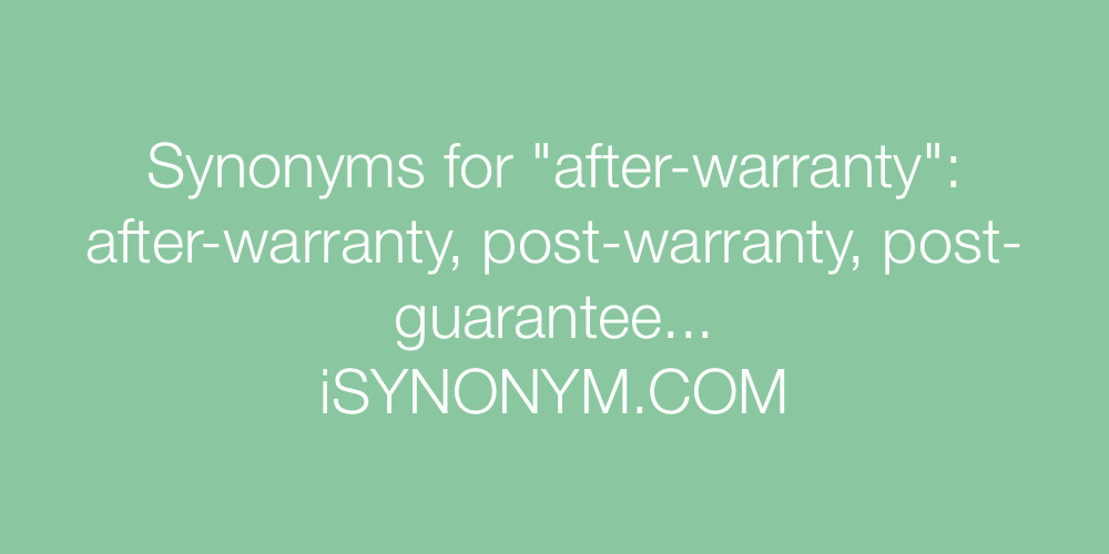 Synonyms after-warranty