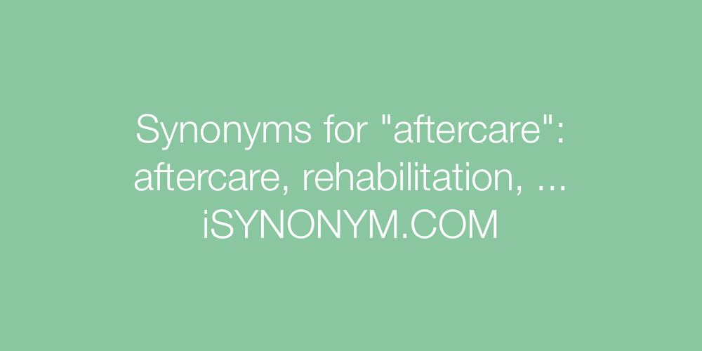 Synonyms aftercare