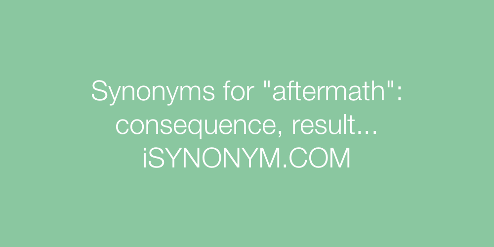 Synonyms aftermath