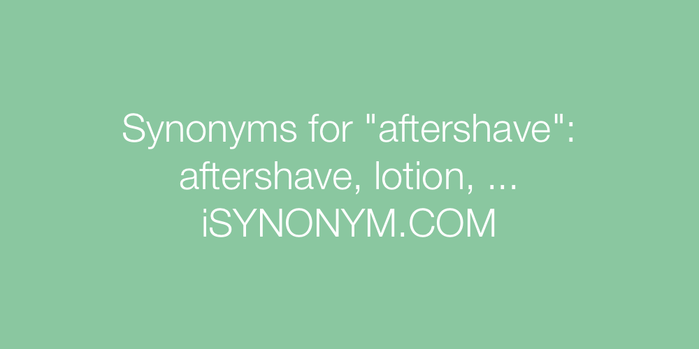Synonyms aftershave