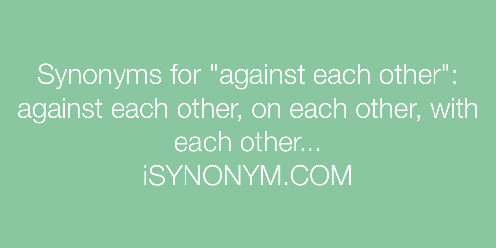 Synonyms against each other