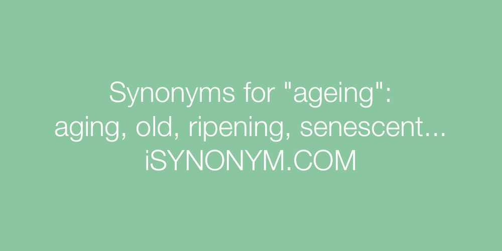 Synonyms ageing