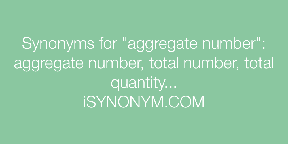 Synonyms aggregate number