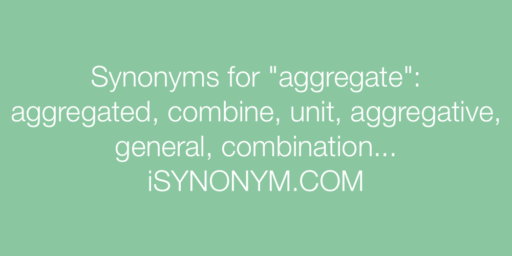 Synonyms aggregate